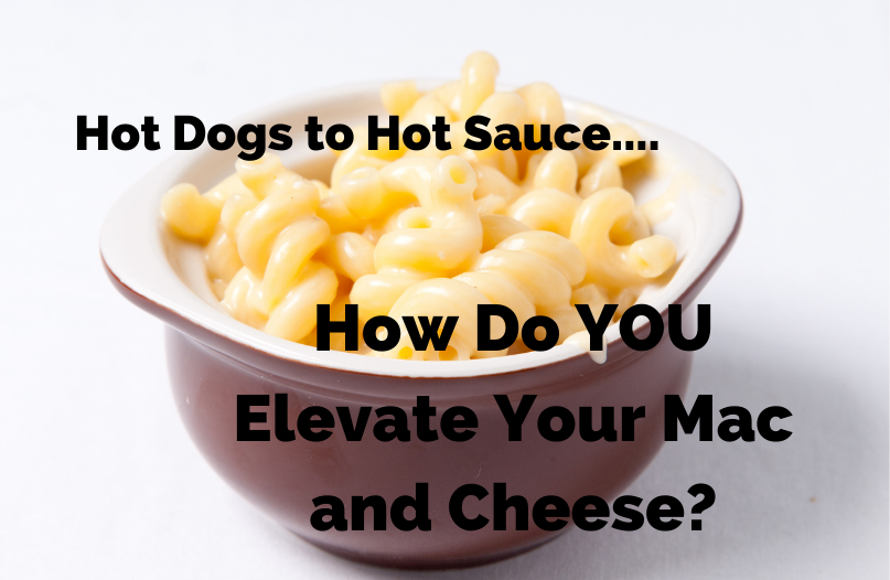 How do YOU Elevate Your Mac and Cheese?