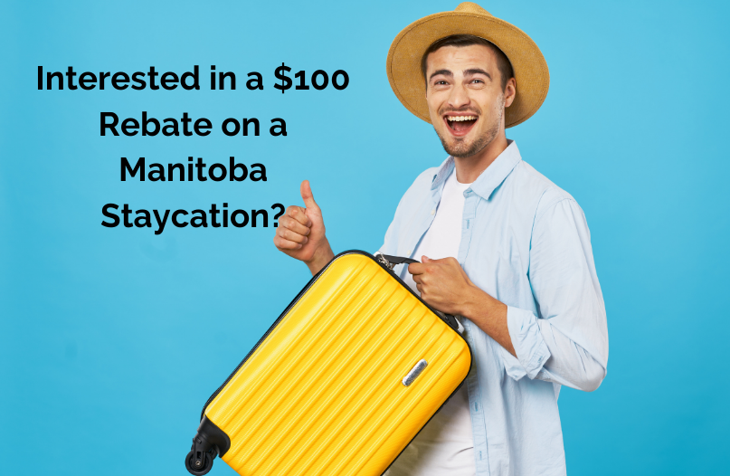 Interested in a $100 Rebate on a Manitoba Staycation?