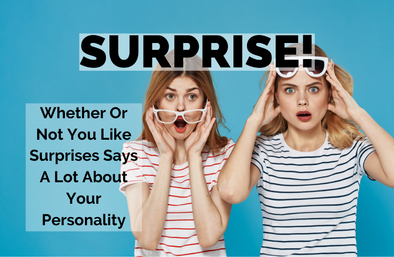 What is the best surprise you've ever experienced? What is the worst?