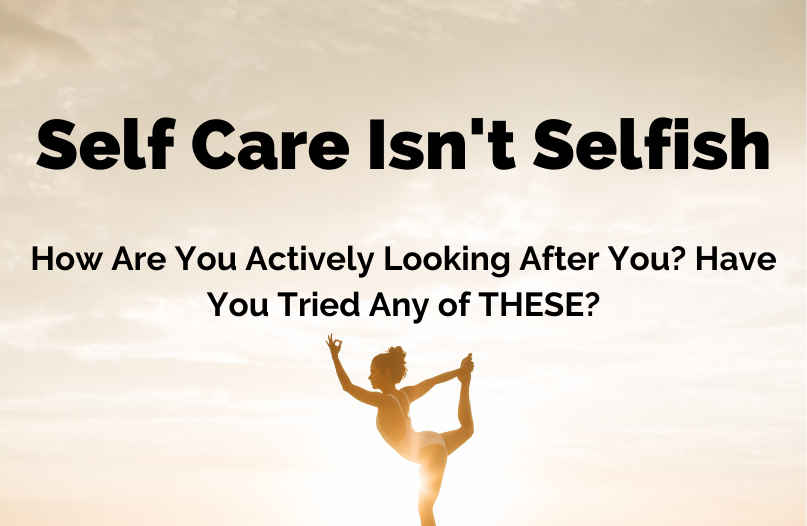 How Are You Actively Looking After You? Have You Tried Any of THESE?