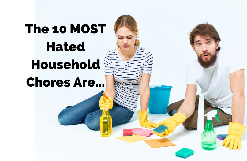 What's the ONE Chore You just CAN'T stand?