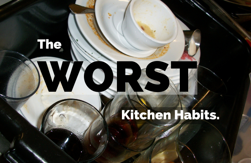 Sink Full of Dishes? Open Cupboards? What's the WORST Kitchen Habit?