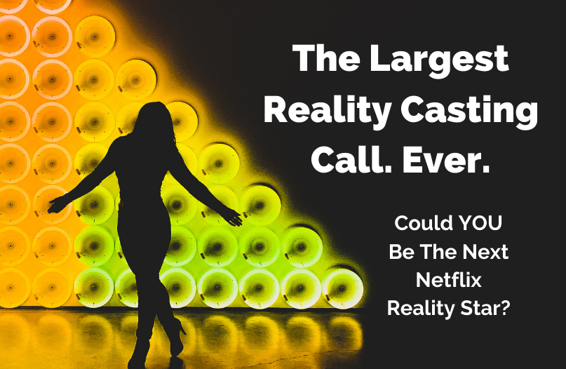 Here's your chance to star in a Netflix reality show.