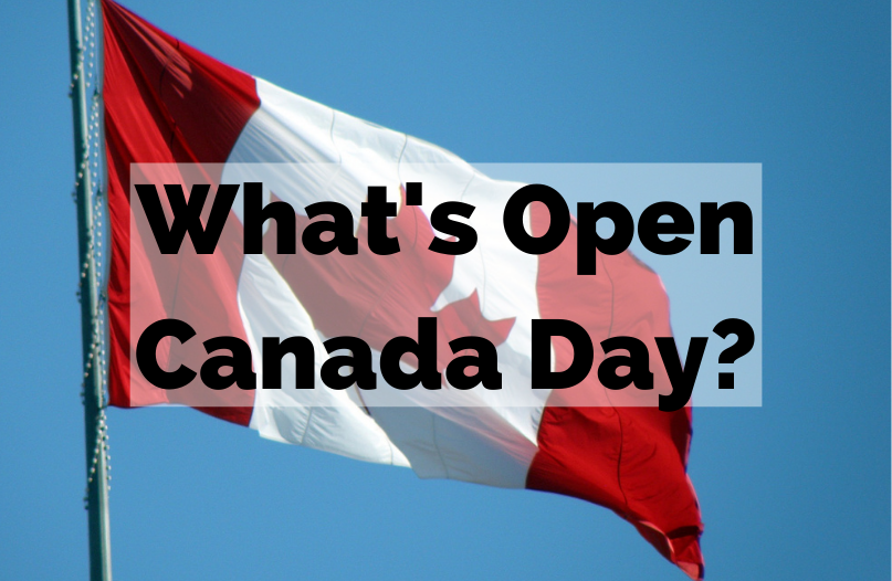 What's Open Canada Day?