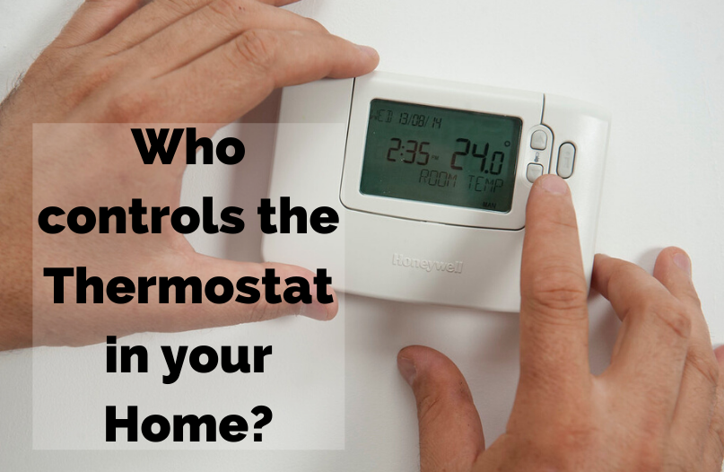 Who controls the temperature in your Home?